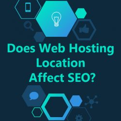 Does Web Hosting Location Affect SEO?